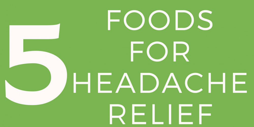Infographic: Best Foods for Headache Relief